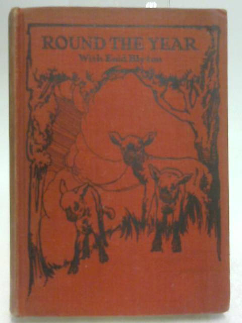 Round the Year with Enid Blyton by Blyton, Enid