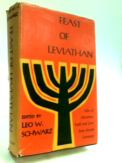 Feast of Leviathan: Tales of Adventure, Faith, love from Jewish Literature By Schwarz, Leo