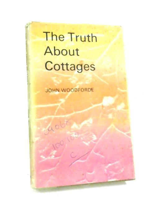 Truth About Cottages By Woodforde, John