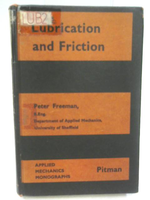 Lubrication and Friction By Freeman, Peter