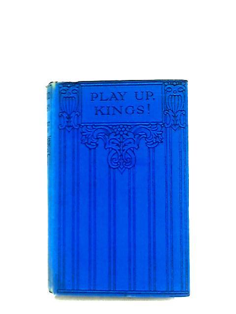 Play Up, Kings! By Herbert Hayens