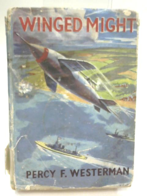Winged Might by Percy F Westerman