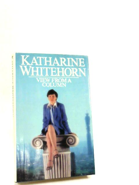 View from a Column By Whitehorn, Katharine
