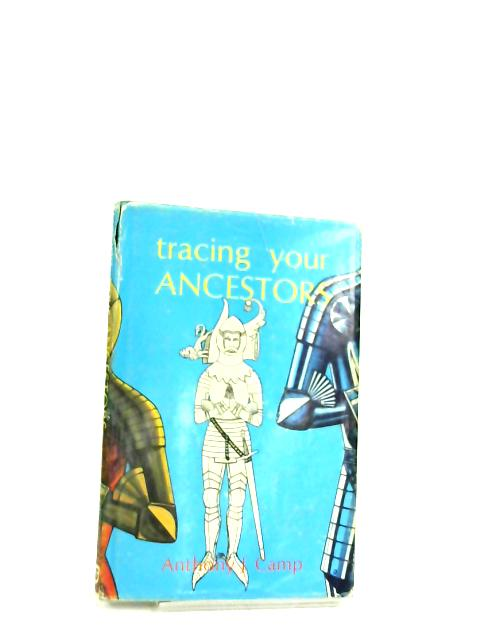 Tracing Your Ancestors By Anthony J. Camp