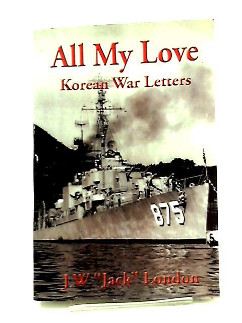 All My Love. Korean War Letters