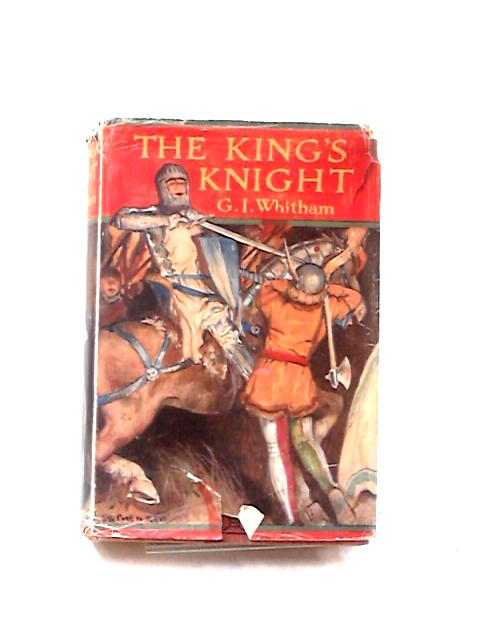 The King's Knight By G. I. Whitham