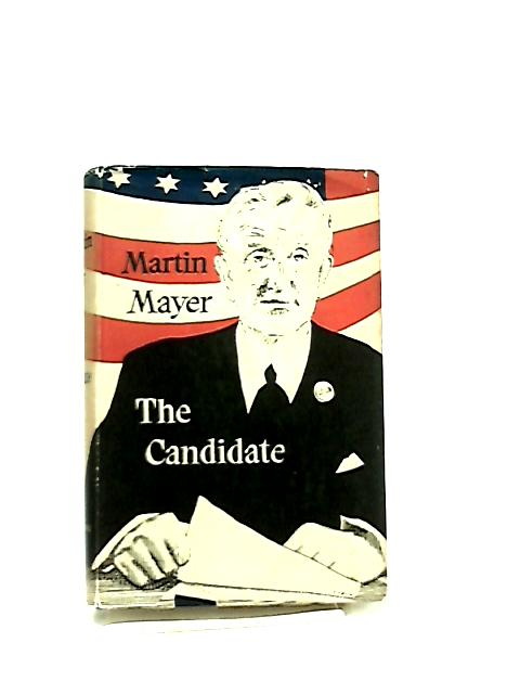 The Candidate By Martin Mayer