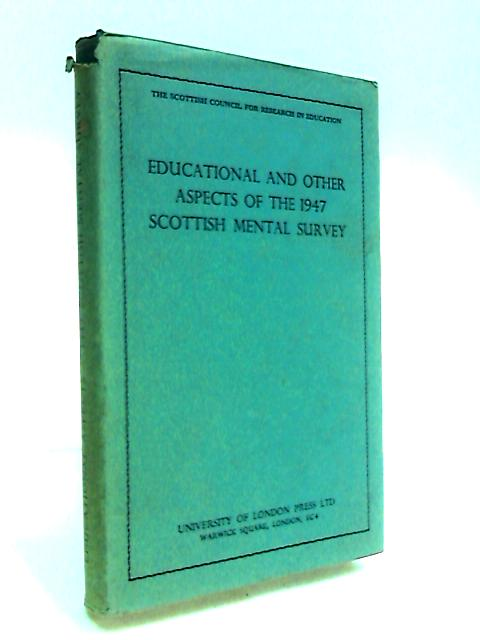 Educational and Other Aspects of the 1947 Scottish Mental Survey By Thomson, Godfrey