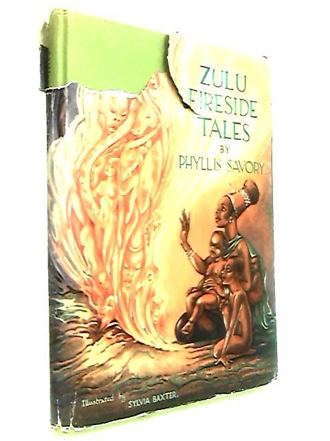 Zulu Fireside Tales By Savory, Phyllis.
