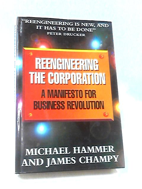 Reengineering the Corporation By Champy, James