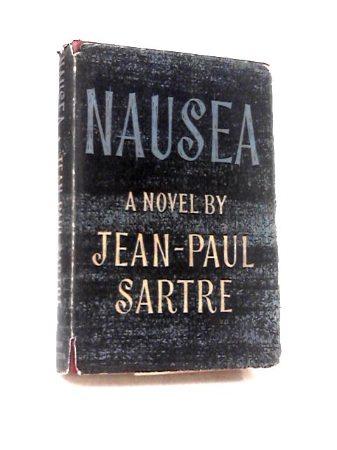 Nausea by Sartre, Jean-Paul