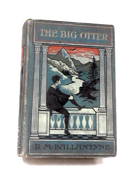 The Big Otter by R. M. Ballantyne