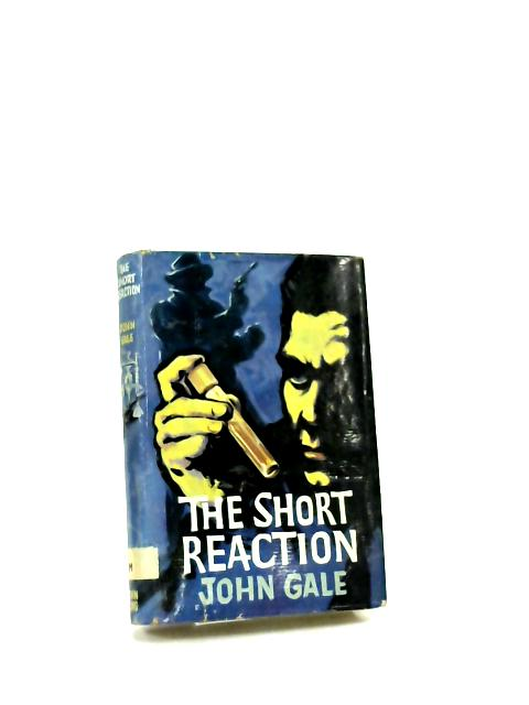 The Short Reaction By Gale, J.