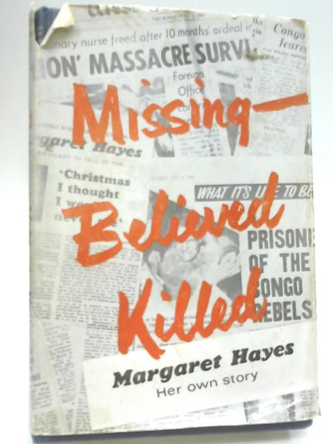 Missing - Believed Killed by Hayes, Margaret