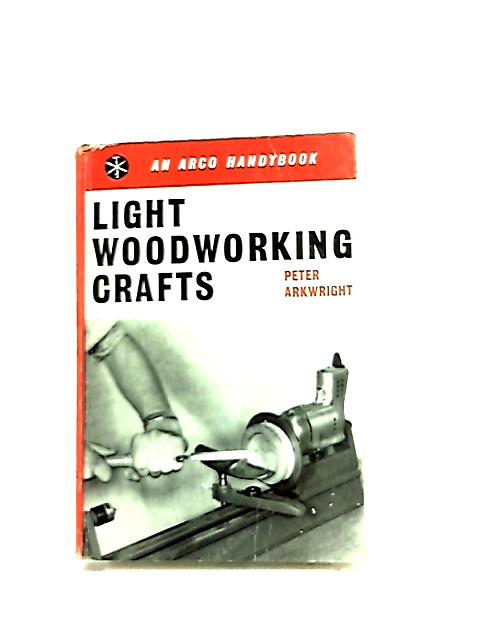 Light Woodworking Crafts By Peter Arkwright