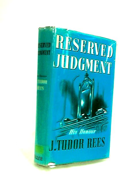 Reserved judgement By HIs Honour J. Tudor Rees