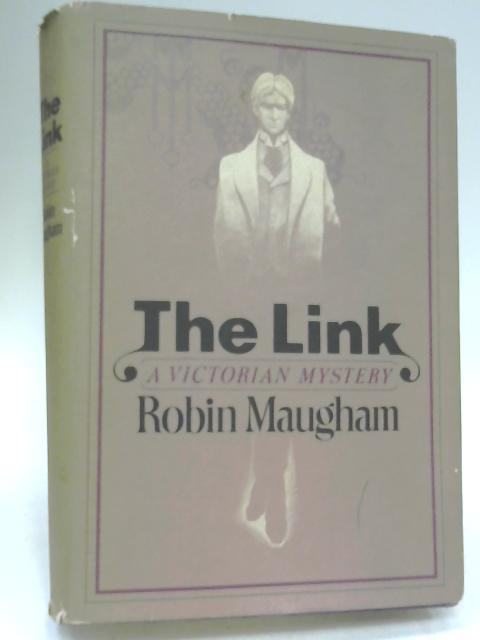 The Link - A Victorian Mystery By Maugham, Robin