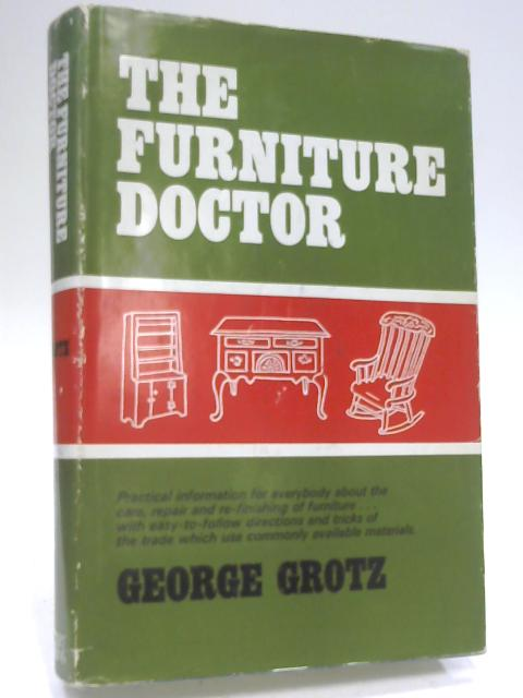 Furniture Doctor By Grotz, George