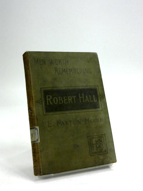 Robert Hall by E. Paxton Hood