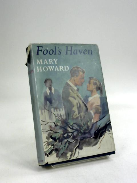 Fools Haven by Mary Howard