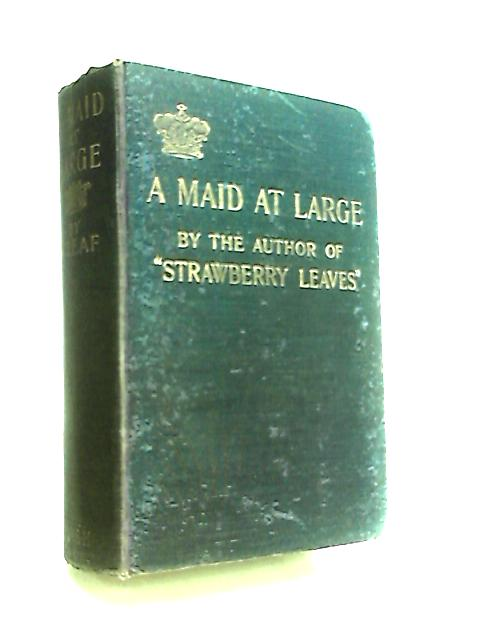 A Maid at Large by Leaf, A.