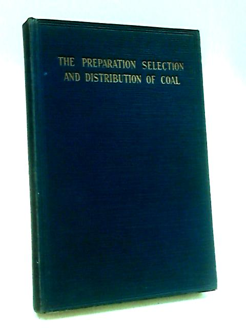 The Preparation, Selection and Distribution of Coal By Various