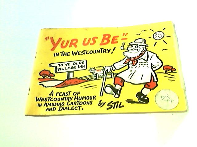 """Yur Us Be -"""" in the Westcountry - by Stil"""