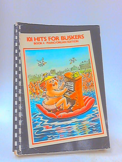 101 Hits for Buskers : Book 4 Bb Edition by Frank Booth (arranged by)