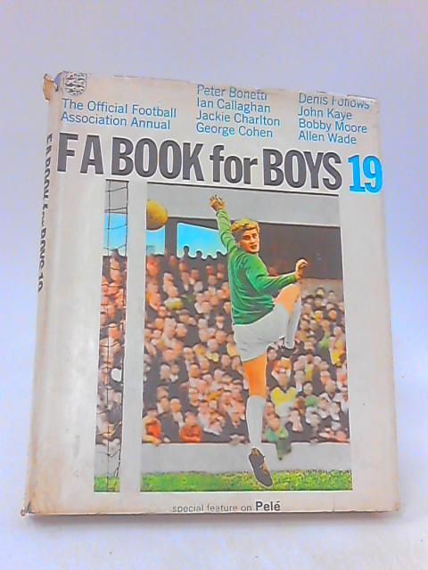 THE FA BOOK FOR BOYS No. 19. by MOORE, Boby; Dennis Fellows; Allan Wade; Ian Calla