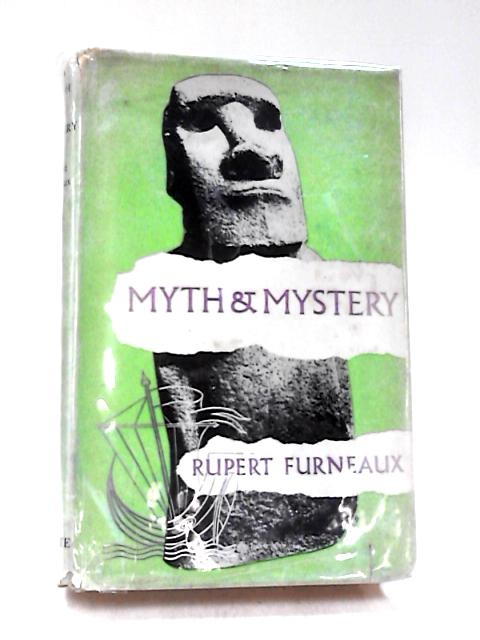 Myth and Mystery By Rupert Furneaux