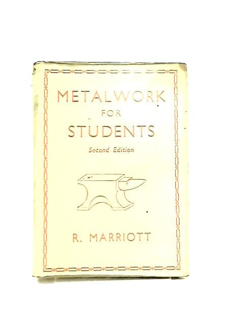 Metalwork for Students by R. Marriott