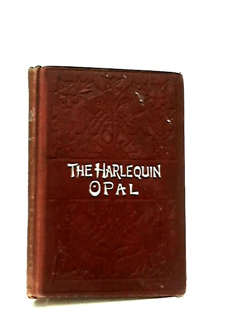 The Harlequin Opal By Fergus Hume