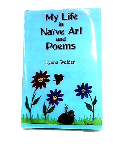 My Life in Naive Art and Poems by Lynne Walden