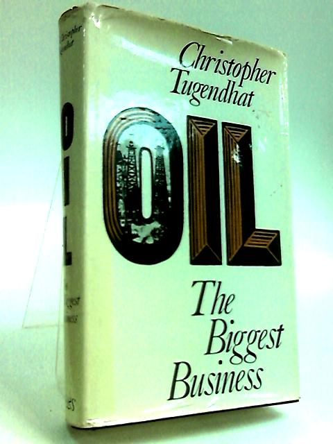 Oil the Biggest Business by Tugendhat, Christopher