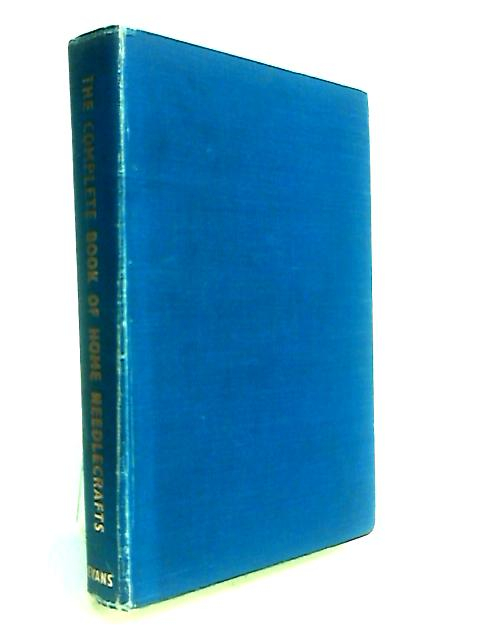 Complete Book of Home Needlecrafts by Seton, Dora