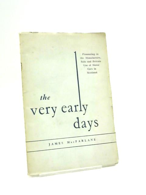 The Very Early Days By Macfarlane, James