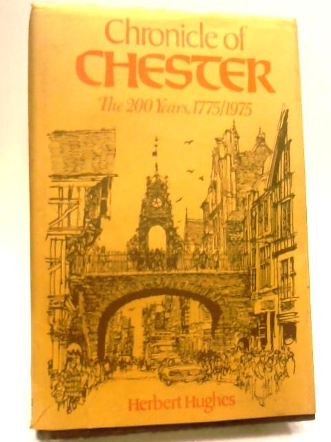 Chronicle of Chester: The 200 Years, 1775-1975 by Herbert Hughes