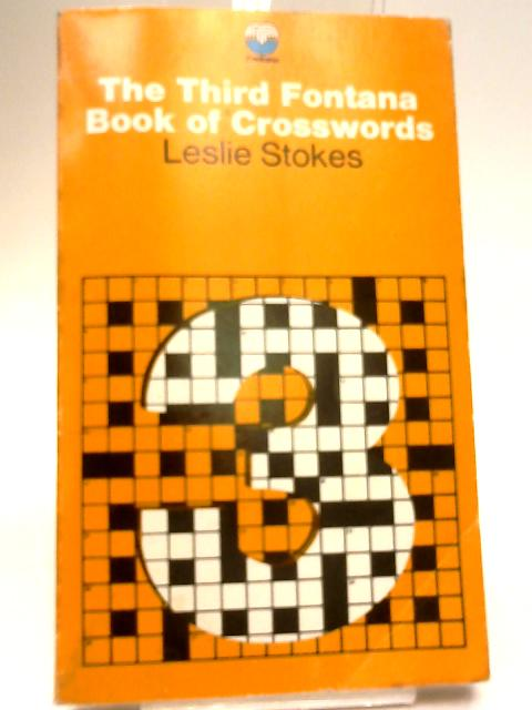 The Third Fontana Book of Crosswords by Leslie Stokes