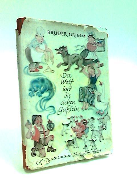 Der Wolf und die sieben Geisslein. Mit farbigen Bildern und scharzen Zeichnungen von Paul Hey. By Grimm, Jakob und Wilhelm