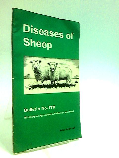 Diseases of Sheep (Ministry of Agriculture, Fisheries and Food. Bulletin. no.170.) By Rowlands, W. T.