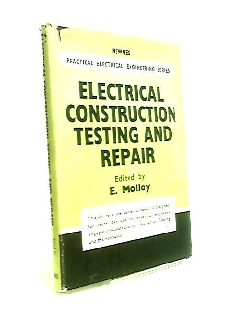 Electrical construction, testing and repair By Edward Molloy