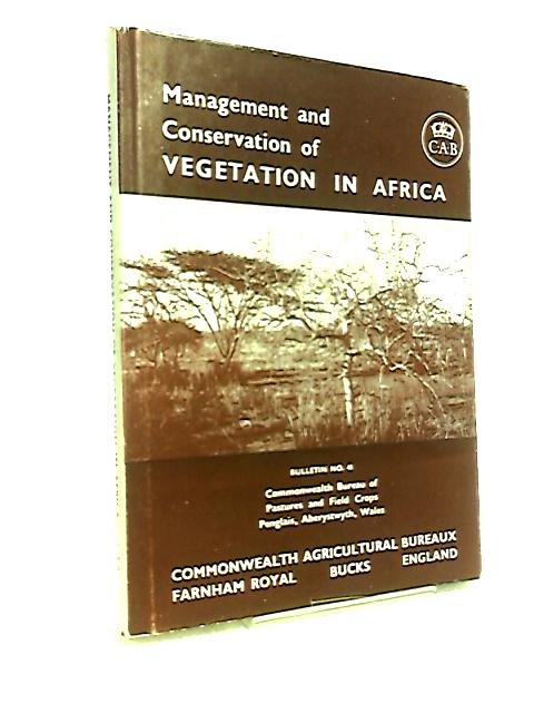 Management And Conservation of Vegetation In Africa By Anon