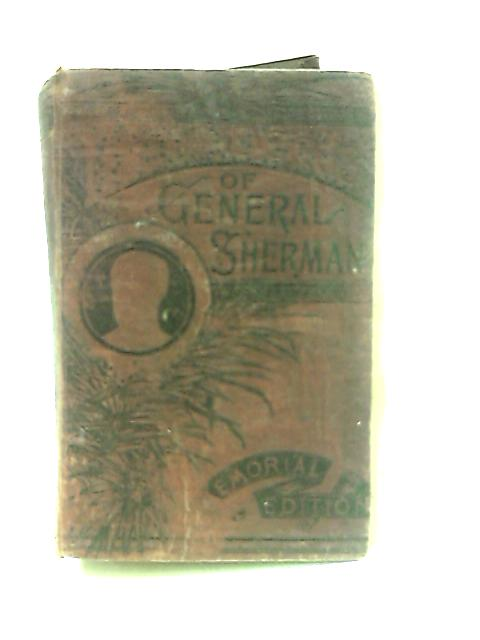 Life and Deeds of General Sherman Including the Story of His Great March to the Sea by Northrop, Henry Davenport.