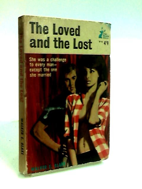 The Loved and the Lost By Blake, Walker E.