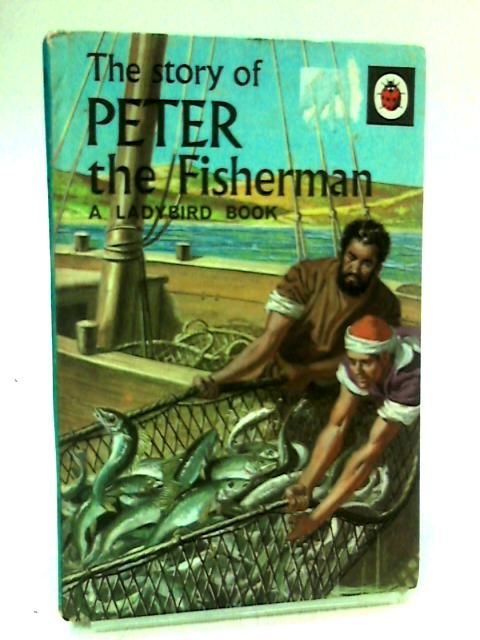 The Story of Peter the Fisherman (Series 522) by Hare, Douglas Stewart
