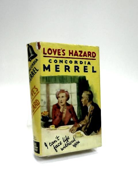 Love's hazard by Concordia Merrel