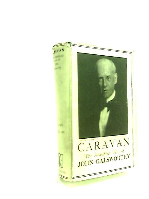 Caravan  The Assembled Tales by John Galsworthy