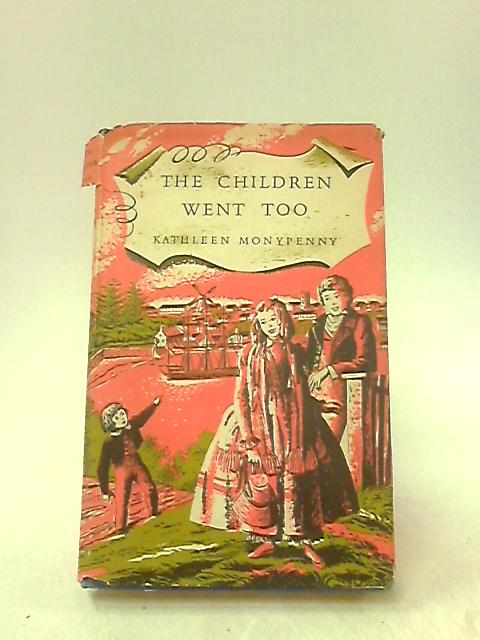 The Children went too. Horse and waggon days by Kathleen Monypenny