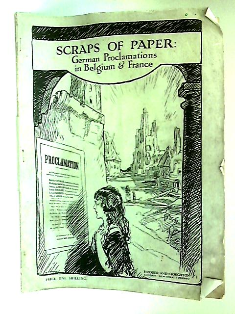 Scraps of Paper: German Proclamations in Belgium and France by Malcolm, Ian