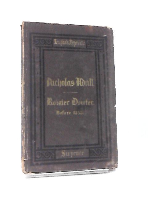 Roister Doister by Nicholas Udall